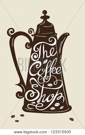 Hand drawn typography poster, greeting card or print invitation with phrase  The coffee shop. Hand lettering quote. Vector illustration