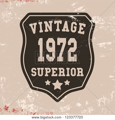 T-shirt print design. Superior vintage stamp. Printing and badge applique label t-shirts jeans casual wear. Vector illustration.