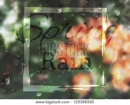 Orange, red flowers and green plants behind the wet window with realistic rain drops. Vector illustration of spring rain drops on window with shiny frame and relevant text.