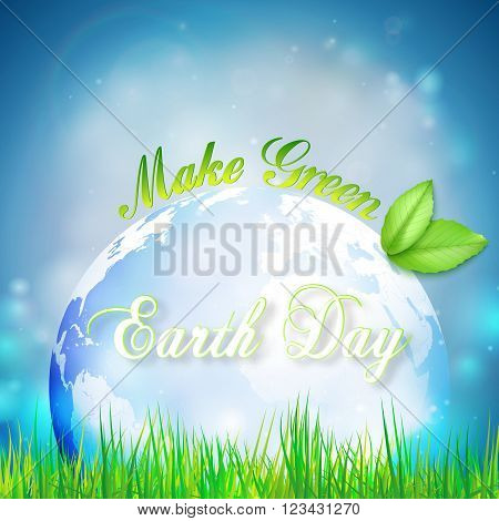 Earth Day background with the words, blue sky, blue planet, green leaves and green grass. Vector illustration.
