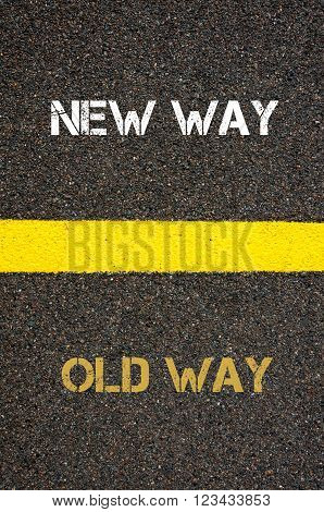 Antonym Concept Of Old Way Versus New Way