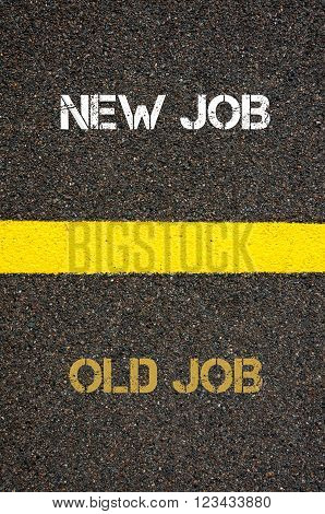 Antonym Concept Of Old Job Versus New Job
