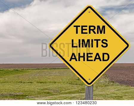 Caution Sign - Term Limits Ahead Warning