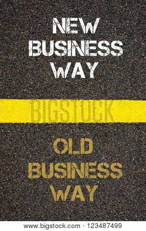 Antonym decision concept of OLD BUSINESS WAY versus NEW BUSINESS WAY written over tarmac, road marking yellow paint separating line between words