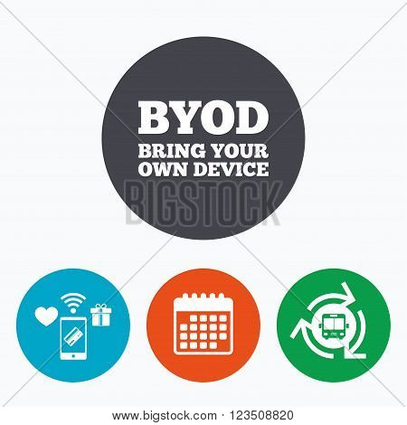 BYOD sign icon. Bring your own device symbol. Mobile payments, calendar and wifi icons. Bus shuttle.