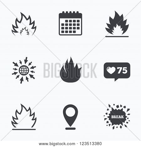 Calendar, like counter and go to web icons. Fire flame icons. Heat symbols. Inflammable signs. Location pointer.