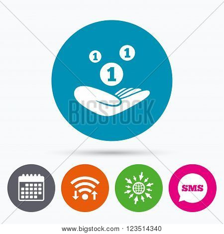 Wifi, Sms and calendar icons. Donation hand sign icon. Hand holds coins. Charity or endowment symbol. Human helping hand palm. Go to web globe.