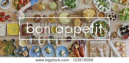 Bon Appetite Delicious Enjoy Gourmet Joy Tasty Concept