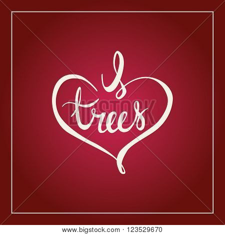 I love trees arbor day calligraphy handlettering postcard