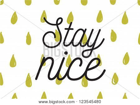 Stay Nice Inscription. Greeting Card With Calligraphy. Hand Drawn Design. Black And White.
