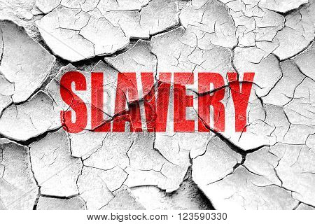 Grunge cracked Slavery sign background with some smooth lines