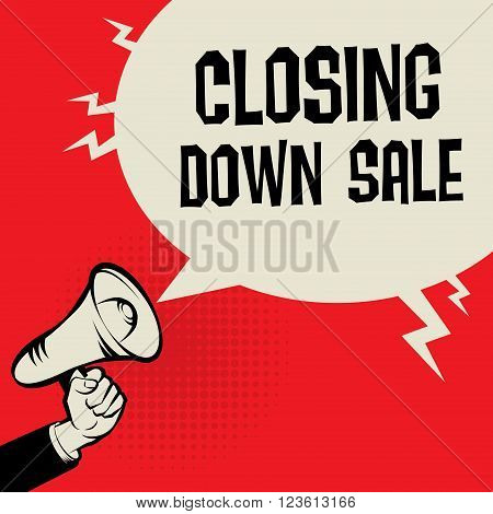 Megaphone Hand business concept with text Closing Down Sale, vector illustration