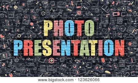 Photo Presentation Concept. Photo Presentation Drawn on Dark Wall. Photo Presentation in Multicolor. Photo Presentation Concept. Modern Illustration in Doodle Design of Photo Presentation.