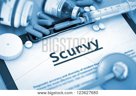 Scurvy - Printed Diagnosis with Blurred Text. Diagnosis - Scurvy On Background of Medicaments Composition - Pills, Injections and Syringe. Toned Image. 3D.