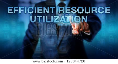 Corporate manager is touching EFFICIENT RESOURCE UTILIZATION on a screen. Business metaphor and information technology concept for a corporate IT strategy making the most out of computing resources.