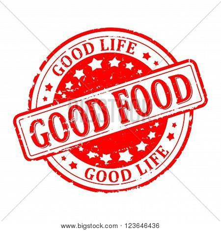 Scratched red round seal with the inscription - good food good life - eps vector