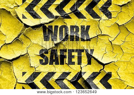 Grunge cracked Work safety sign with some soft smooth lines