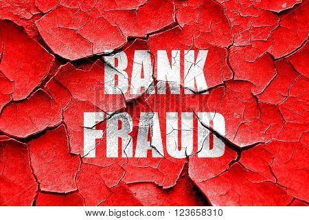 Grunge cracked Bank fraud background with some smooth lines
