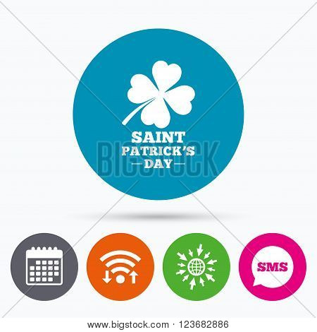 Wifi, Sms and calendar icons. Clover with four leaves sign icon. Saint Patrick quatrefoil luck symbol. Go to web globe.