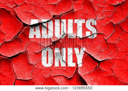 Grunge cracked adults only sign with some vivid colors