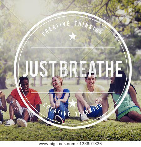 Just Breathe Calm Inspirational Meditation Mind Concept