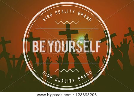 Be Yourself Self Esteem Confidence Encourage Concept