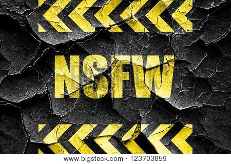Grunge cracked Not safe for work sign with some vivid colors