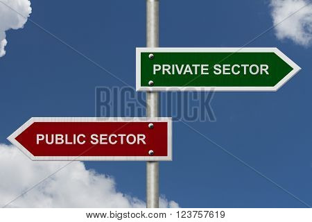 Private Sector versus Public Sector concept, Red and Green street signs with blue sky with words Private Sector versus Public Sector