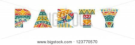 Party Ornate Lettering. Decorative festive words. Art title with bright ethnic pattern. Multicolored capital letters, schematic clear shapes. Isolated on white. Vector file is EPS8.