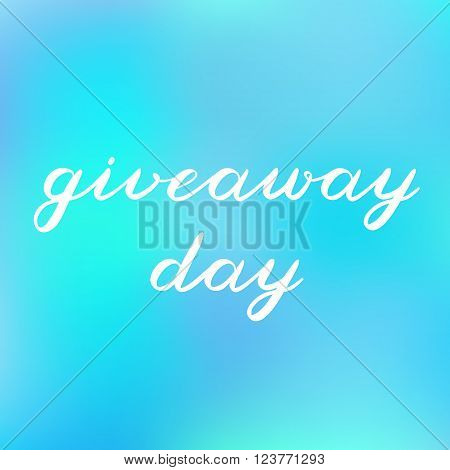 Giveaway day brush lettering. Cute handwriting on blurred background, can be used for promo banners for social media contests, special offers and more.