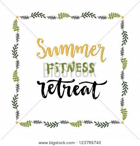 Summer fitness retreat. Handwritten vector lettering. Healthy lifestyle