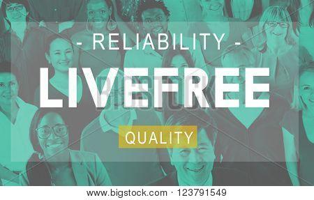 Livef ree Reliability Quality Living Life Concept