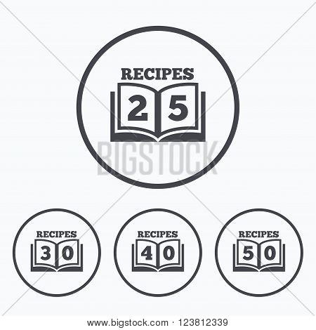 Cookbook icons. 25, 30, 40 and 50 recipes book sign symbols. Icons in circles.
