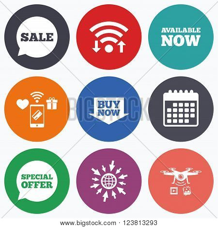 Wifi, mobile payments and drones icons. Sale icons. Special offer speech bubbles symbols. Buy now arrow shopping signs. Available now. Calendar symbol.