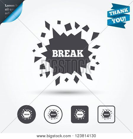 Break it sign. Cracked hole icon. Smashed wall symbol. Circle and square buttons. Flat design set. Thank you ribbon.
