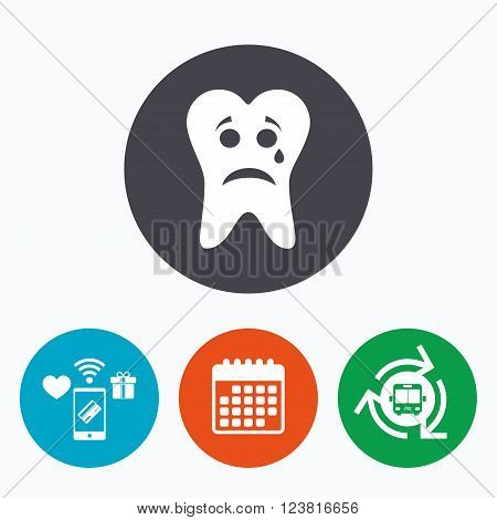 Tooth sad face with tear sign icon. Aching tooth symbol. Unhealthy teeth. Mobile payments, calendar and wifi icons. Bus shuttle.