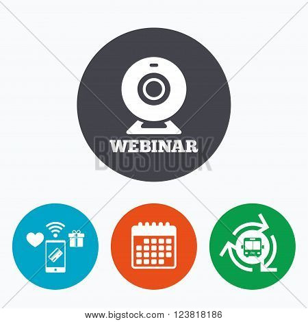 Webinar web camera sign icon. Online Web study symbol. Website e-learning navigation. Mobile payments, calendar and wifi icons. Bus shuttle.
