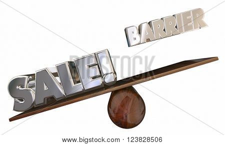 Overcome Barrier to Sale Sell Customers 3d Words See Saw