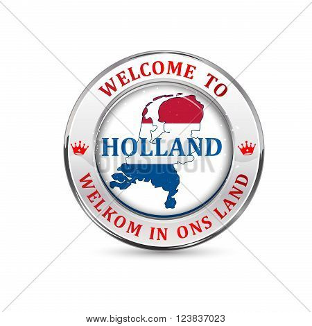 Welcome to Holland. Welcome in our country (translation of the Dutch text) icon with the map and colors of the flag of Holland (The Netherlands)