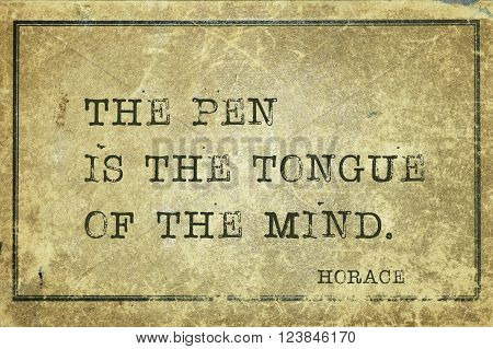 The pen is the tongue of the mind - ancient Roman poet Horace quote printed on grunge vintage cardboard