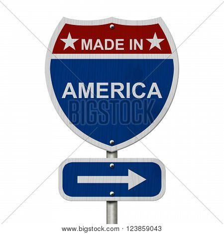 American Made in America Highway Road Sign Red White and Blue American Highway Sign with words Made in America isolated on white