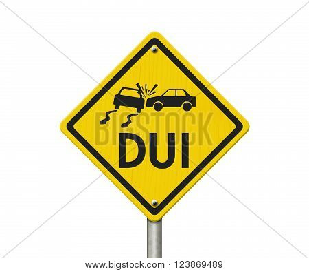 Yellow Warning DUI Highway Road Sign Red Yellow Warning Highway Sign with words DUI isolated on white