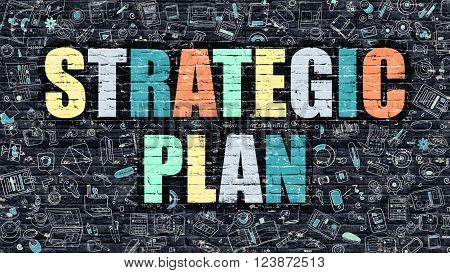 Strategic Plan Concept. Modern Illustration. Multicolor Strategic Plan Drawn on Dark Brick Wall. Doodle Icons. Doodle Style of  Strategic Plan Concept. Strategic Plan on Wall.
