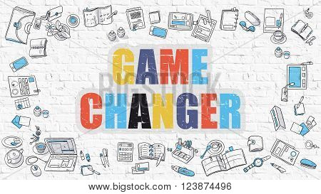 Game Changer. Multicolor Inscription on White Brick Wall with Doodle Icons Around. Game Changer Concept. Modern Style Illustration with Doodle Design Icons. Game Changer on White Brickwall Background.