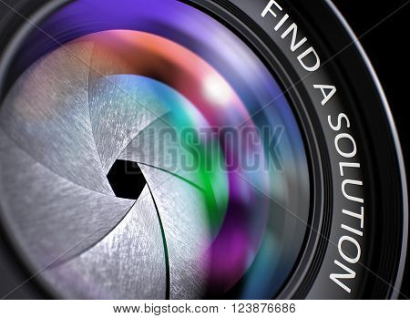 Find a Solution Concept. Closeup of a SLR Camera Lens with Beautiful Color Lights Reflections. Find a Solution Written on a Camera Lens. 3D Illustration.