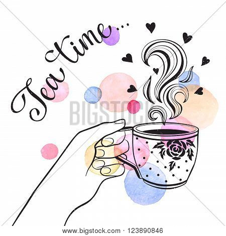 Tea time poster concept. Hand drawn illustration of hand holding tea cup with watercolor spots isolated on white background.