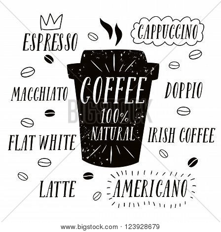 Coffee to go textured cartoon illustration with hand drawn lettering and big cup.Including coffee types titles as espresso cappuccino flat white irish coffee and other.