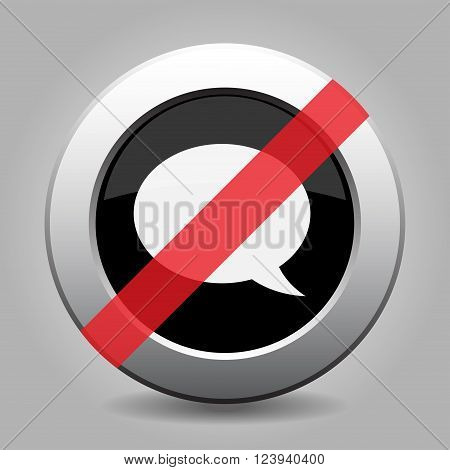 gray chrome button with no speech bubble - banned icon