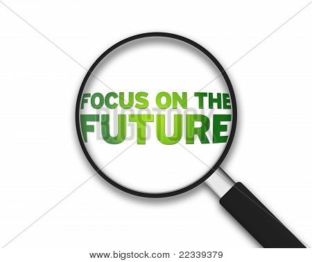 Magnifying Glass - Focus On The Future