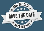 Save The Date Ribbon. Save The Date Round White Sign. Save The Date poster